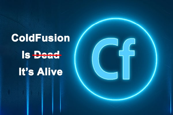 ColdFusion Is Alive