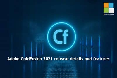 Adobe ColdFusion 2021 release details and features