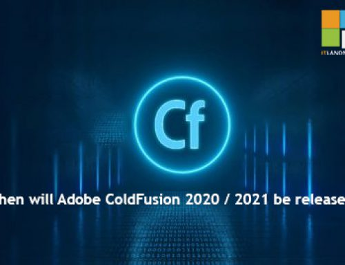 When will Adobe ColdFusion 2020 / 2021 be released?
